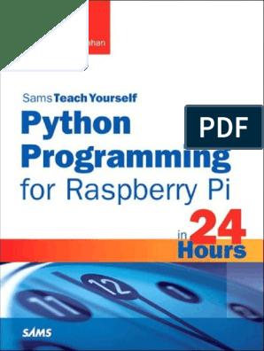 Python Programming for Raspberry Pi_ Sams Teach Yourself in