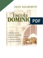 A Escola Dominical - Antônio Gilberto - CPAD