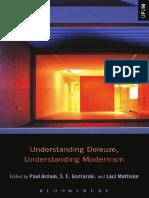 (Understanding Deleuze, Understanding Modernism) S. E. Gontarski, Paul Ardoin, Laci Mattison-Understanding Deleuze, Understanding Modernism-Bloomsbury Academic (2014)