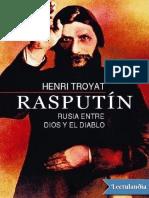 Rasputin_ Rusia entre Dios y el diablo - Henri Troyat.pdf