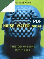 [Douglas_Kahn]_Noise,_Water,_Meat_A_History_of_So(b-ok.xyz).pdf