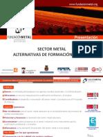 Jornadas_2011universidad_El Sector Metal Como Generador de Alternativas de Formación y Empleo_Ponencia Ingenieros_9.II.11