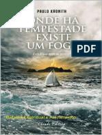 Paulo R. Kronith - Onde ha tempestade existe um fogo.pdf
