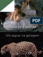 A mulher necessita de 8 animais
