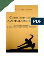 Baixar Como Desenvolver a Autodisciplina- Resista a Tentações e Alcance Suas Metas de Longo Prazo Livro Grátis (PDF EPub Mp3) - Martin Meadows
