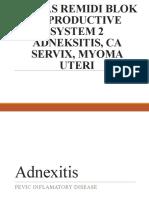 Adnexitis, CA Servix, Myoma Uteri