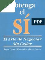 Obtenga El SÍ- El Arte de Negociar Sin Ceder - Roger Fisher. William Ury. Bruce Patton