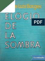 Elogio de La Sombra - Jorge Luis Borges