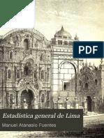 Manuel Atanasio Fuentes Estadística general de Lima.pdf