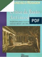 RUDIGER, Francisco. Critica da Razao Antimoderna.pdf