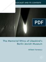 (the Holocaust and Its Contexts) Arleen Ionescu (Auth.) - The Memorial Ethics of Libeskind's Berlin Jewish Museum-Palgrave Macmillan UK (2017)