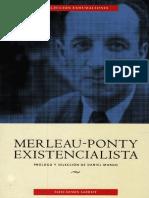 Mundo, Daniel (comp.) - Merleau-Ponty Existencialista.pdf