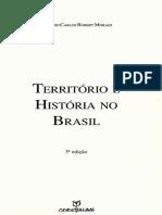 Território e História No Brasil. Introdução. Capítulos i a Vi. Moraes, Antônio Carlos Robert .