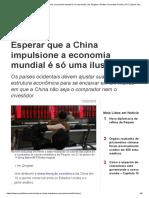 Esperar Que a China Impulsione a Economia Mundial é Só Uma Ilusão _ He Qinglian _ Partido Comunista Chinês _ PCC _ c