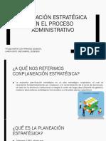 Planeación Estratégica En El Proceso Administrativo 2.2