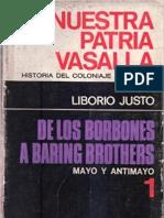 Liborio Justo - Nuestra Patria Vasalla - Tomo I