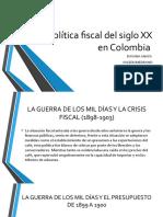 Política Fiscal Del Siglo XX en Colombia