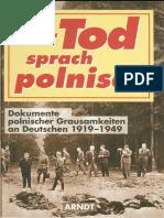 Der Tod sprach Polnisch - Dokumente polnischer Grausamkeiten an Deutschen von 1919-1949.pdf