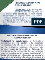 Sistema Escolarizado y No Escolarizado..