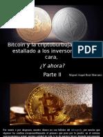 Miguel Ángel Ruíz Marcano - Bitcoin y La Criptoburbuja Ya Les Ha Estallado a Los Inversores en La Cara, ¿y Ahora?, Parte II