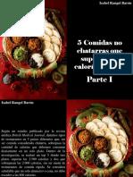 Isabel Rangel Baron - 5 Comidas no chatarras que superan las calorías diarias, Parte I