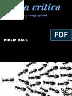 Ball Philip - Masa Critica Cambio Caos y Complejid