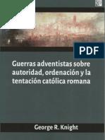 Knight-George-R.-Guerras-adventistas-sobre-autoridad-ordenación-y-la-tentación-católica-romana-Westlake-Village-CA.-Oak-and-Acorn-Publishing-2017.pdf