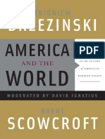 Zbigniew Brzezinski, Brent Scowcroft, David Ignatius - America and the World_ Conversations on the Future of American Foreign Policy (2008).pdf