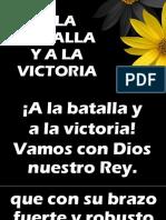 A La Batalla y a La Victoria