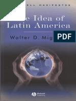 MIGNOLO, Walter. The Idea of Latin America