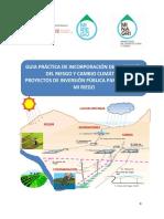 GUIA PRÁCTICA DE INCORPORACIÓN DE LA GESTIÓN DEL RIESGO Y CAMBIO CLIMÁTICO PROYECTOS DE INVERSIÓN PÚBLICA PARA EL FONDO MI RIEGO.pdf