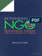 Basma bint al-Talal - Rethinking and NGO_ Development, Donors and Civil Society in Jordan (2004).pdf