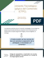 Conocimiento Tecnológico y Pedagógico Del Contenido (CTPC).