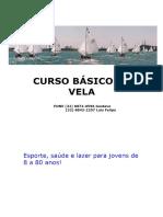 CURSO BÁSICO de VELA. FONE (32) Gustavo (32) Luis Felipe. Esporte, Saúde e Lazer Para Jovens de 8 a 80 Anos! - PDF