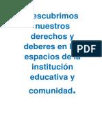 Descubrimos Nuestros Derechos y Deberes en Los Espacios de La Institución Educativa y Comunidad