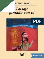 Paisaje Pintado Con Te - Milorad Pavic
