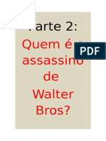 Parte2-Quem é o Assassino de Walter Bros.doc