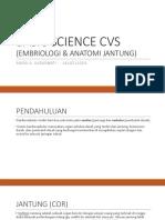 Basic Science Cvs (Embriologi & Anatomi Jantung
