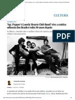 'Sgt. Pepper's Lonely Hearts Club Band' Vive_ a Mítica Odisseia Dos Beatles Volta 50 Anos Depois _ Cultura _ EL PAÍS Brasil