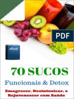 70 Receitas Funcionais e Detox. Apresentação...5