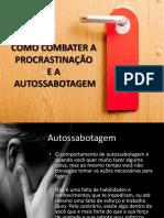 Como Combater a Procrastinação e a Autossabotagem (1)