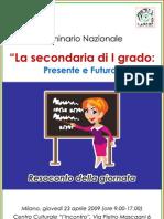 Resoconto Seminario Nazionale La Second Aria Di I Grado - Le Proposte Della FLC Cgil - Milano 23 Aprile 2009