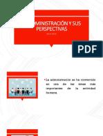 LA ADMINISTRACIÃ_N Y SUS PERSPECTIVAS