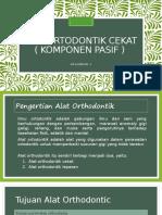 Kelompok 1 Alat-Alat Orthodontik