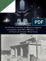 A Criação e Fundação Do Sanatório Espírita de Uberaba e a Atuação Dos Maçons e Espíritas No Oriente de Uberaba -Estado de Minas Gerais - BRASIL