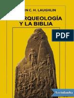 La Arqueologia y la Biblia - John C H Laughlin.pdf