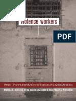 Martha K. Huggins, Mika Haritos-Fatouros, Philip G. Zimbardo - Violence Workers_ Police Torturers and Murderers Reconstruct Brazilian Atrocities (2002).pdf