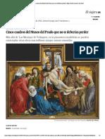 Cinco cuadros del Museo del Prado que no te deberías perder _ Blog Viajero Astuto _ EL PAÍS