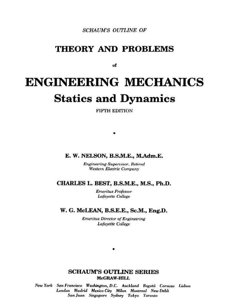 Theory and probems of engineering mechanics statics and dinamics theory and probems of engineering mechanics statics and dinamics ew nelson cl best wg mclean 1st ed 1997 schaum outline mcgraw hill fandeluxe