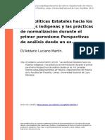 D'Addario Luciano Martin (2013). OLas Politicas Estatales Hacia Los Pueblos Indigenas y Las Practicas de Normalizacion Durante El Primer (..)